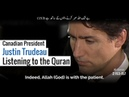 Canadian President Justin Trudeau Listening to the Quran ┇ JustinTrudeau President Quran