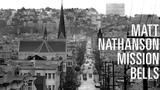Matt Nathanson - Mission Bells LYRIC VIDEO