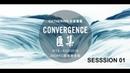 Convergence Gathering - Session 01