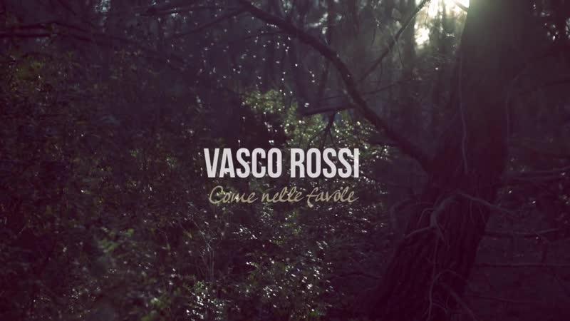 Vasco Rossi - Come Nelle Favole