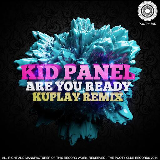 Kid Panel альбом Are You Ready (Kuplay Remix)