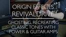 Origin Effects RevivalDRIVE - A Rough Guide - Part 3 Ghost tones, using power amps guitar amps