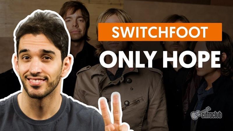 ONLY HOPE - Switchfoot (aula de violão completa)