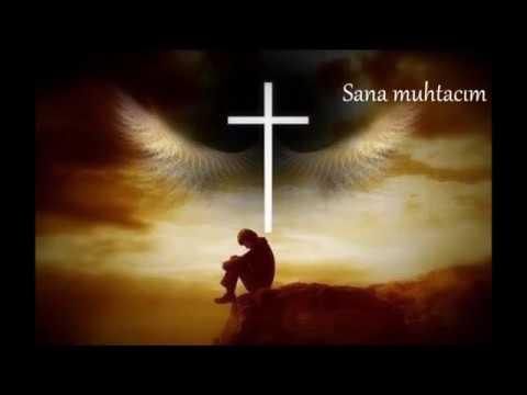 Sana Muhtacım - Hristiyan ilahi