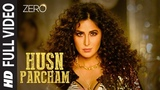 ZERO: Husn Parcham Full Song | Shah Rukh Khan, Katrina Kaif, Anushka Sharma | Ajay-Atul T-Series