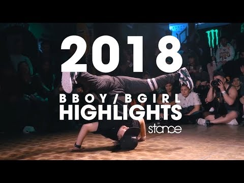 2018 Bboy Bgirl Highlights .stance