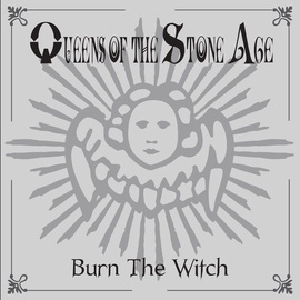 Queens of the Stone Age альбом Burn The Witch