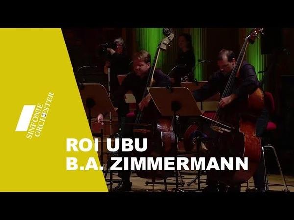 [HD] B.A. Zimmermann Musique pour les soupers de roi Ubu | WDR Sinfonieorchester Livestream