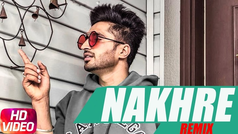 Nakhre Remix Jassi Gill Latest Remix Song 2018 Speed Records