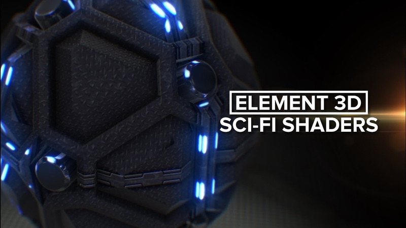 Element 3D Sci Fi Shaders - Out Now