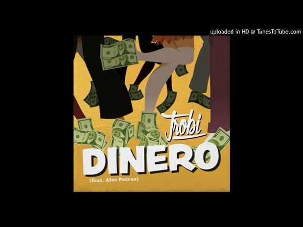 Trobi - Dinero (feat. Alec Petrus)(Out Now)