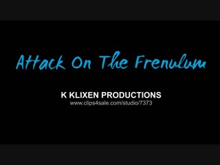 K klixen productions - k attack on the frenulum - daniela hansson blowjob