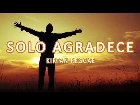Kirtan Reggae - Solo Agradece Letra [432HZ ] HD