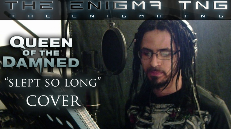 Queen of the Damned - Slept So Long [The Enigma TNG COVER]