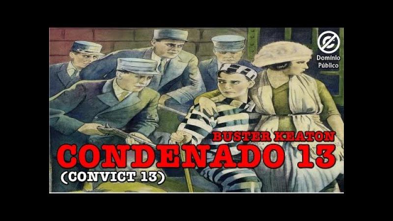 Buster Keaton | Condenado 13 (Convict 13) - 1920 - Legendado