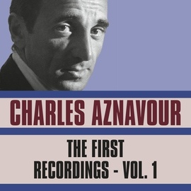 Charles Aznavour альбом The First Recordings, Vol. 1