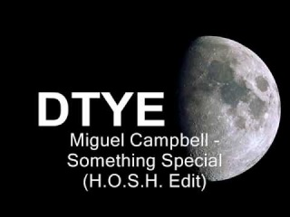 Miguel Campbell - Something Special (H.O.S.H. Edit)