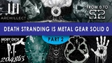 Death Stranding is MGS0 Theory PART 2 Pak, Archillect, Multiverse, MICROMOIRA, Release Date