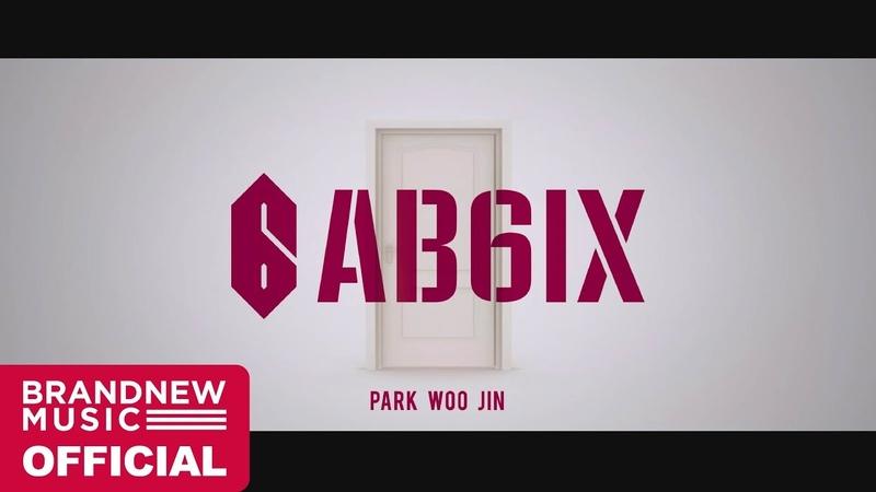AB6IX(에이비식스) THE ABSOLUTE BEGINNING TRAILER 3 박우진 (PARK WOO JIN)