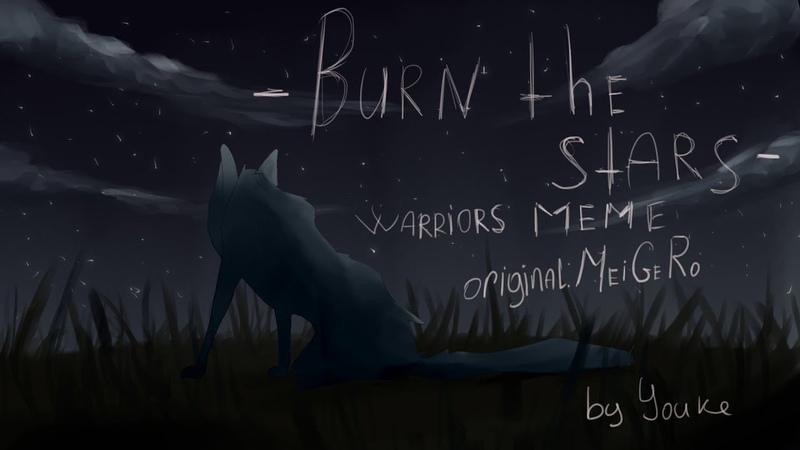 Burn the stars WARRIORS meme Bluestar