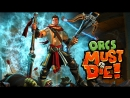 Продолжаем пробовать пройти Orcs Must Die с идеальным результатом не дав оркам пройти через портал
