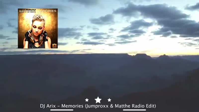 DJ Arix - Memories (Jumproxx Matthe Radio Edit) ★