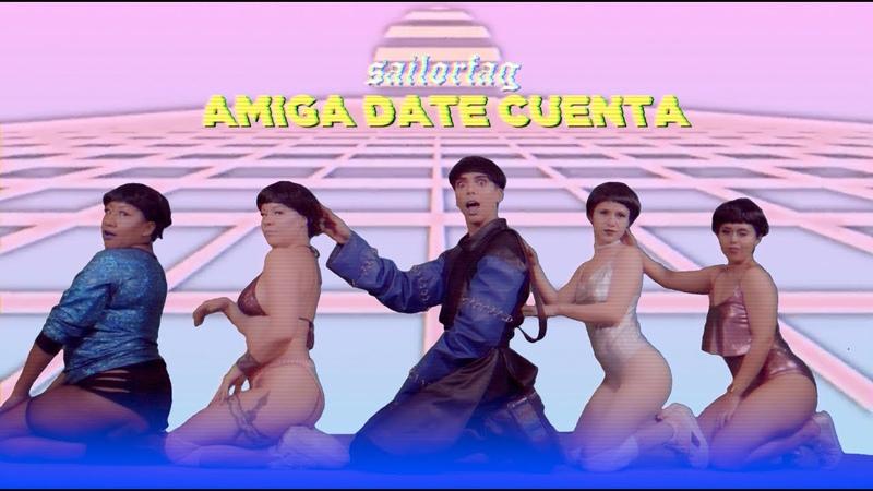 Sailorfag - Amiga Date Cuenta (Video Oficial)