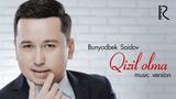 Bunyodbek Saidov - Qizil olma Бунёдбек Саидов - Кизил олма (music version)