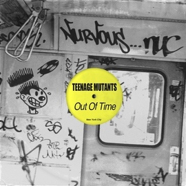 Teenage Mutants альбом Out Of Time