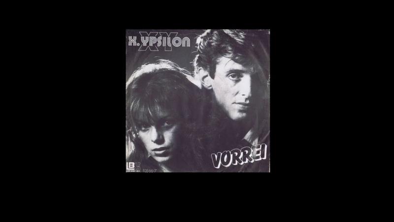 X. Ypsilon - Vorrei avere