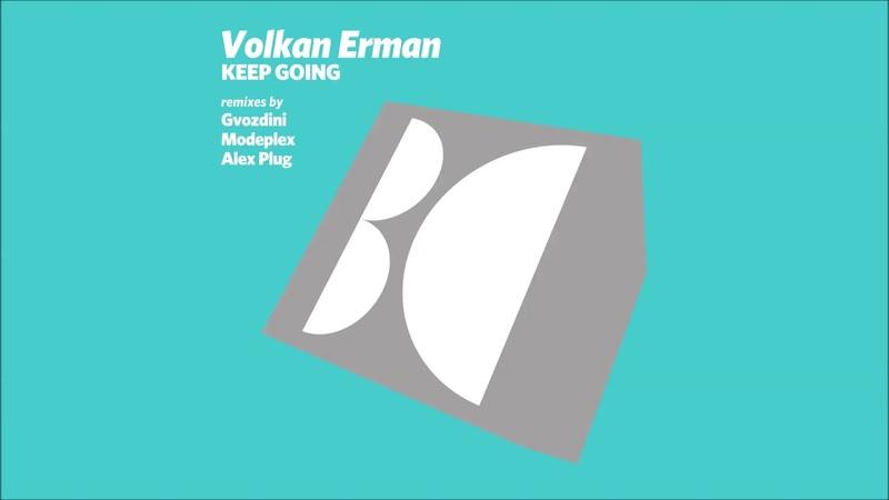 Volkan Erman - Keep Going (Gvozdini Remix)