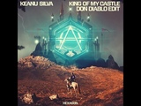 Keanu Silva - King Of My Castle (Don Diablo Edit) (Whinter Edition)