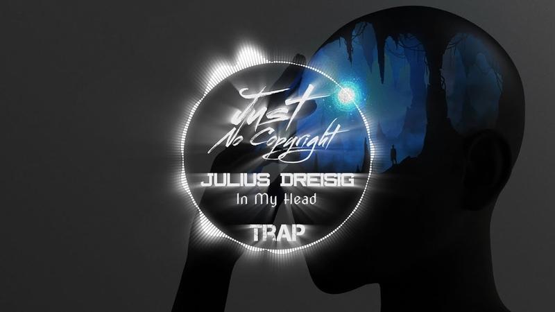 Julius Dreisig - In My Head [Elysian x Magic Records][Trap](Audio Spectrum)[Just No Copyright]