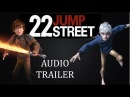 22 Jump Street - RotG and HTTYD 2 Style Trailer