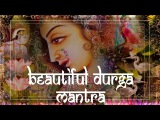 Beautiful DURGA mantra to REMOVE OBSTACLES & Enemies! ॐ Powerful Devi Mantra Meditation PM 2019