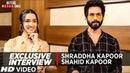 Batti Gul Meter Chalu Movie Exclusive Interview   Shraddha Kapoor   Shahid Kapoor