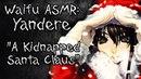 ♥ Waifu ASMR | A Kidnapped Santa Claus | YANDERE |【ROLEPLAY / ASMR】♥