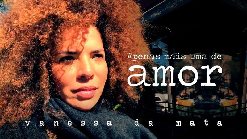 Vanessa da Mata Apenas Mais Uma De Amor Webclipe Oficial