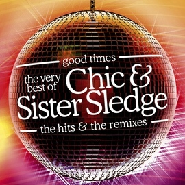 Sister Sledge альбом Good Times: The Very Best Of Chic & Sister Sledge