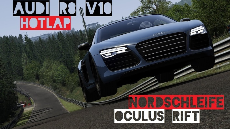 Subscriber Request - Audi R8 V10 Hotlap Nordschleife | Assetto Corsa VR Gameplay [Oculus Rift]