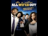 all Movie Comedy all wifed out