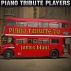 Piano Tribute Players альбом Piano Tribute to James Blunt
