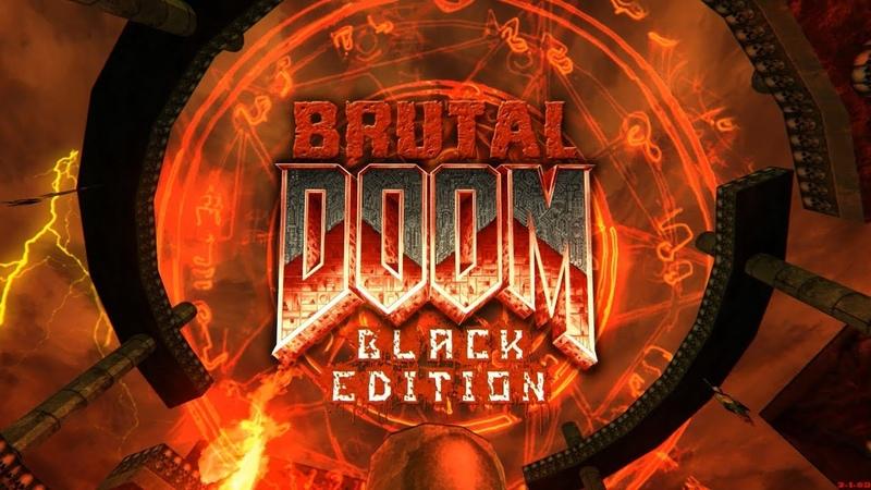 Brutal Doom: Black Edition v3.1d Final | Hell Time [Update]