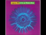 Opus III - It's A Fine Day (1992)