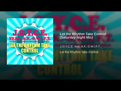 J.O.Y.C.E. Feat. A.K.-S.W.I.F.T - Let The Rhythm Take Control (Saturday Night Mix) - (Eurodance) WEB