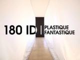 180 ID Plastique Fantastique