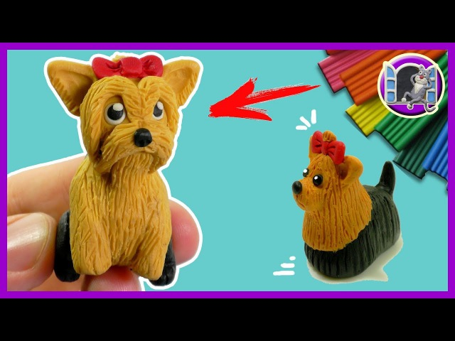 ЙОРКШИРСКИЙ ТЕРЬЕР 🐶 Собака для кукол 🐱🎈 ЛЕПИМ ИЗ ПЛАСТИЛИНА Видео Лепка