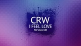 CRW - I Feel Love (RAF Zone Edit)