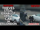 Shocking Thieves Steal Exhaust Off A Car In Broad Day Light In Leytonstone