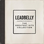 Leadbelly альбом The Greatest Hits Collection